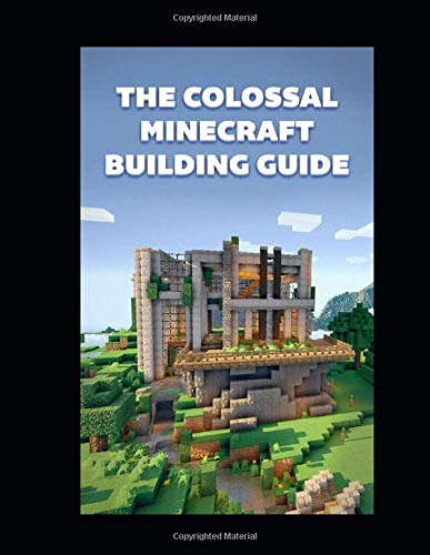 Price comparison product image The Colossal Minecraft Building Guide: Minecraft Pocket Edition Guide: Ultimate Minecraft (Un-Official hacks)