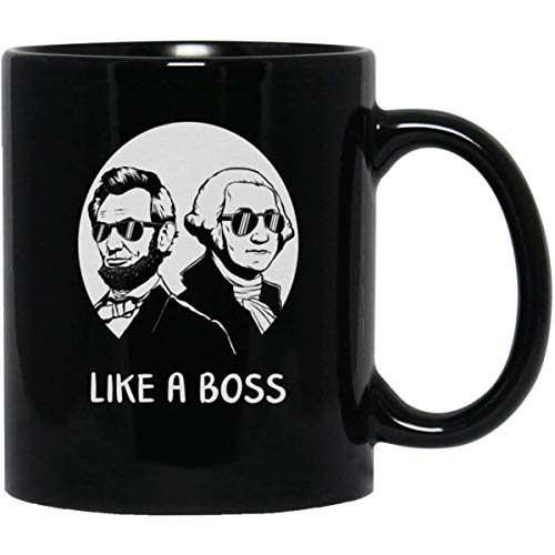 Like A Boss Presidents Day Washington Lincoln Abe George Wearing Sunglasses Political Quote Ceramic Coffee Mug 11Oz , Tea Cup, Chocolate Cup, Grip C-Handle Mugs For Hot And Cold Beverages