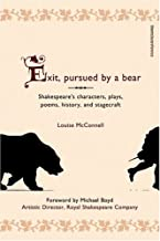 Exit, Pursued by a Bear: An A-Z Guide to Shakespeare's Plays, Poems and Stagecraft