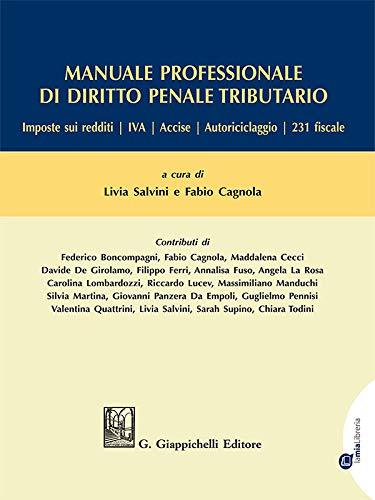 Manuale professionale di diritto penale tributario - e-Book: Imposte sui redditi - IVA - Accise - Autoriciclaggio - 231 fiscale
