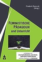 FEMINISTISCHE PAeDAGOGIK und Unterricht