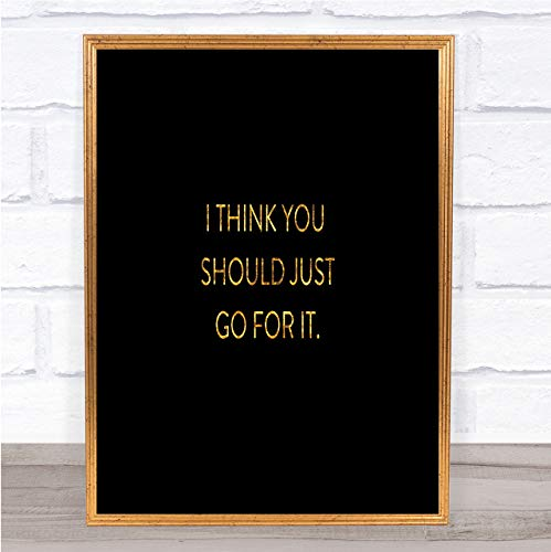 cheap online photo prints Just Go for It Quote Print Black & Gold Wall Art Picture