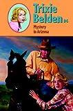 Mystery in Arizona: No. 6 (Trixie Belden S.)