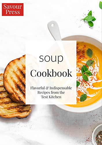 The Soup Cookbook: Over 40 delicious and easy soup recipes!