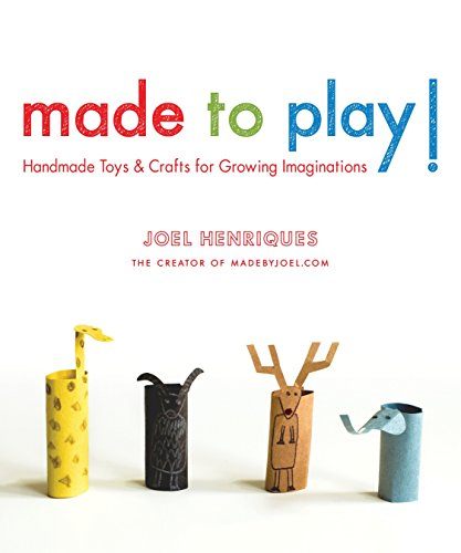 Compare Textbook Prices for Made to Play!: Handmade Toys and Crafts for Growing Imaginations Illustrated Edition ISBN 9781590309124 by Henriques, Joel