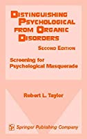 Distinguishing Psychological from Organic Disorders: Screening for Psychological Masquerade