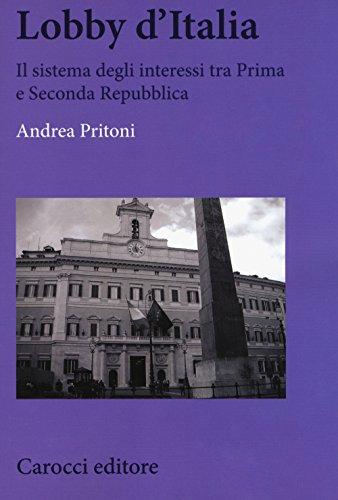 Lobby d'Italia. Il sistema degli interessi tra Prima e Seconda Repubblica