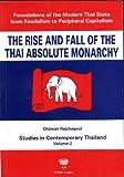 Rise and Fall of the Thai Absolute Monarchy /Aufgang und Untergang der Monarchie in Thailand: Text auf Englisch - Chaiyan Rajchagool