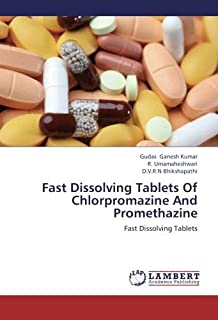 Fast Dissolving Tablets Of Chlorpromazine And Promethazine: Fast Dissolving Tablets