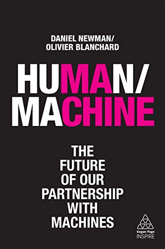 Human / Machine: The Future of our Partnership with Machines (Kogan Page Inspire)
