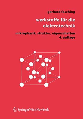 Werkstoffe für die Elektrotechnik: Mikrophysik, Struktur, Eigenschaften (German Edition), 4. Auflage