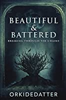 Beautiful And Battered - Breaking Through The Chains