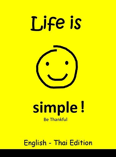 Life is Simple! Be Thankful, Thai Children's Picture Book (English and Thai Bilingual Edition) (English Edition)