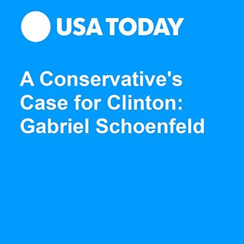 A Conservative's Case for Clinton: Gabriel Schoenfeld audiobook cover art