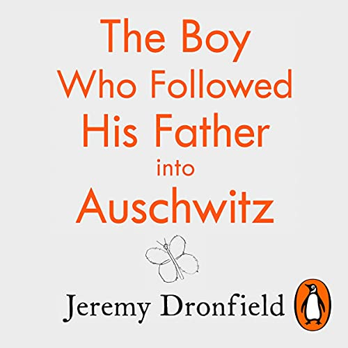 The Boy Who Followed His Father into Auschwitz Audiobook By Jeremy Dronfield cover art