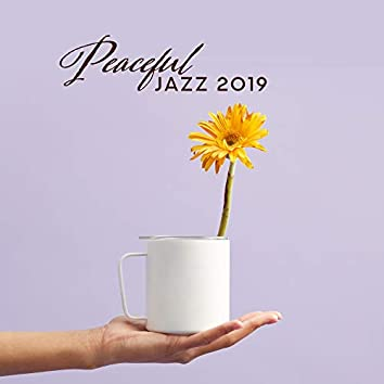 Peaceful Jazz 2019: Relaxation Music, Instrumental Jazz Music Ambient