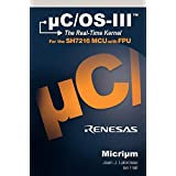 Uc/OS-III: The Real-Time Kernel and the Renesas Sh7216