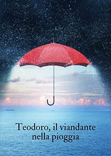 Teodoro, il viandante nella pioggia