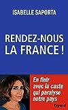 Rendez-nous la France ! (Documents)