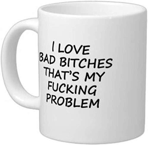 N\A Regalos Cita Divertida Amo a Las Malas Perras Ese es mi Maldito Problema Taza de té/café/Vino Taza Blanca de cerámica