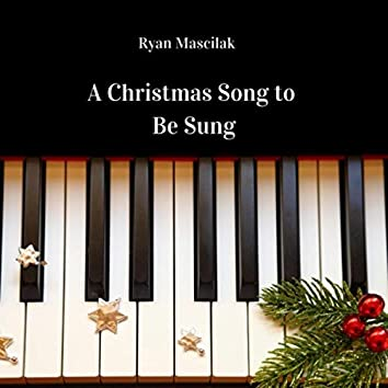 A Christmas Song to Be Sung