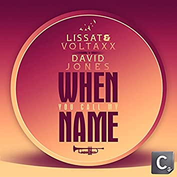 When You Call My Name (Lissat & Voltaxx Mix)