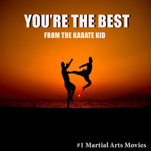You're The Best (from The Karate Kid)
