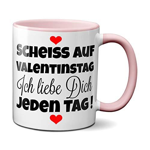 TassenKing® Tasse - Scheiss auf Valentinstag. Ich liebe dich jeden Tag - Kaffeetasse, Kaffeebecher, Geschenkidee zum Valentinstag, Valentinstagsgeschenk, Geschenk für Sie/Ihn, Geschenk