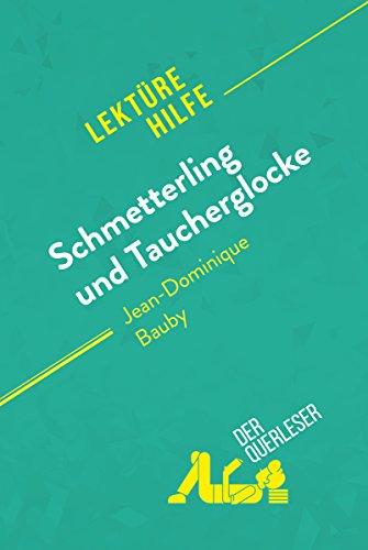Schmetterling und Taucherglocke von Jean-Dominique Bauby (Lektürehilfe): Detaillierte Zusammenfassung, Personenanalyse und Interpretation