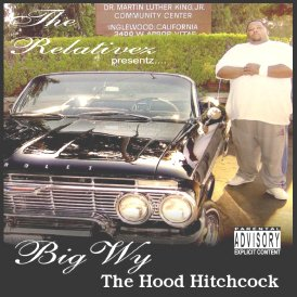 The Relativez presentz Big Wy - The Hood Hitchcock (The Diss Mix) [Mixtape]