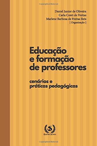 Educação e formação de professores: cenários e práticas pedagógicas