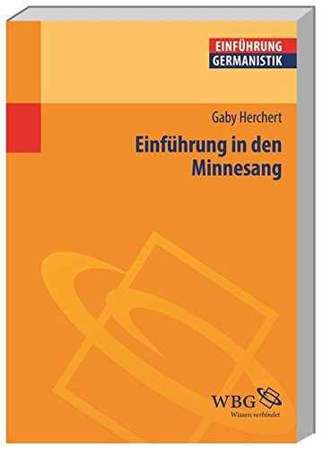 Einführung in den Minnesang (Germanistik kompakt)