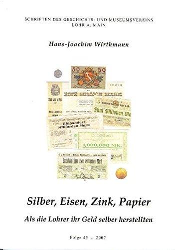 Silber, Eisen, Zink, Papier: Als die Lohrer ihr Geld selber herstellten