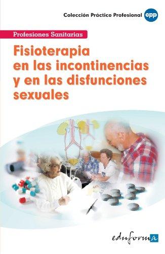 Fisioterapia En Las Incontinencias Y En Las Disfunsiones Sexuales (Pp - Practico Profesional)