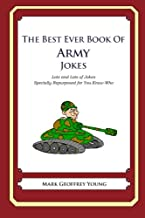 The Best Ever Book of Army Jokes: Lots and Lots of Jokes Specially Repurposed for You-Know-Who