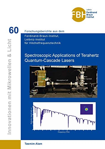 Spectroscopic Applications of Terahertz Quantum-Cascade Lasers (Innovationen mit Mikrowellen und Licht: Forschungsberichte aus dem Ferdinand-Braun-Institut für Höchstfrequenztechnik) (English Edition)