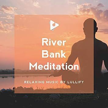 River Bank Meditation