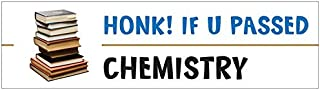 """Funny Science Themed""""Honk! If You Passed Chemistry"""" Sticker"""