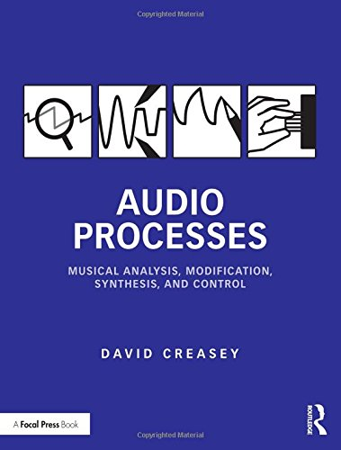 Audio Processes: Musical Analysis, Modification, Synthesis, and Control