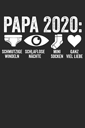 Papa 2020 Schmutzige Windeln Schlaflose Nächte Mini Socken Ganz viel Liebe: Notizbuch/Tagebuch/Organizer/120 Karierte Seiten/ 6x9 Zoll