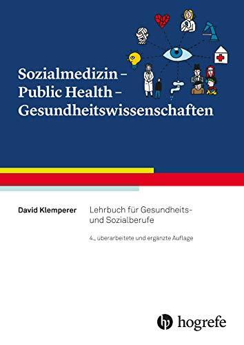 Sozialmedizin – Public Health – Gesundheitswissenschaften: Lehrbuch für Gesundheits– und Sozialberufe