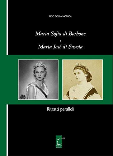 Maria Sofia di Borbone e Maria José di Savoia: Ritratti paralleli (Storia meridionale Vol. 2) (Italian Edition)