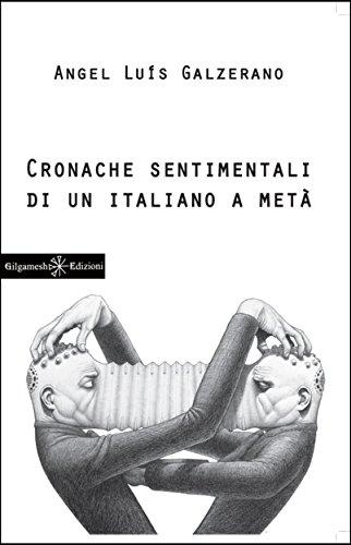Cronache sentimentali di un italiano a metà (ANUNNAKI - Narrativa Vol. 15) (Italian Edition)
