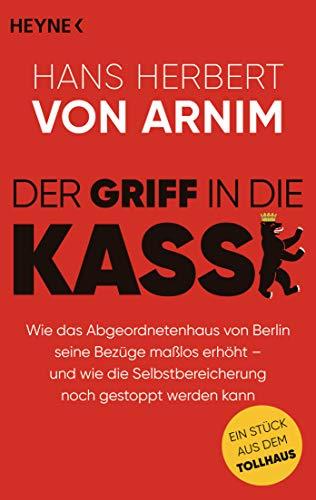 Der Griff in die Kasse: Wie das Abgeordnetenhaus von Berlin seine Bezüge maßlos erhöht – und wie die Selbstbereicherung noch gestoppt werden kann. Ein Stück aus dem Tollhaus