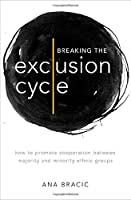 Breaking the Exclusion Cycle: How to Promote Cooperation Between Majority and Minority Ethnic Groups