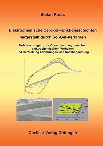 Elektrochemische Ceroxid-Funktionsschichten hergestellt durch Sol-Gel-Verfahren: Untersuchungen zum Zusammenhang zwischen elektrochemischem Verhalten und Herstellung beziehungsweise Nachbehandlung