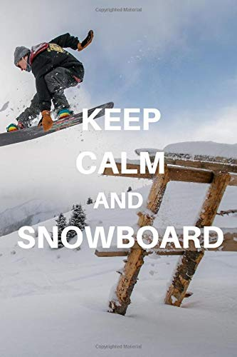 keep calm and snowboard: Snowboarding Journal for journaling | Notebook for those who love snowboarding 122 pages 6x9 inches | Gift for men and woman girls and boys| sport | logbook