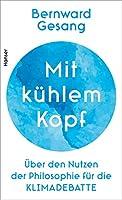 Mit kuehlem Kopf: Ueber den Nutzen der Philosophie fuer die Klimadebatte