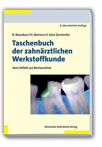Taschenbuch der zahnärztlichen Werkstoffkunde: Vom Defekt zur Restauration