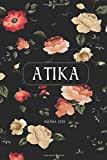 Atika : Personalized gift notebook for Atika: 2020 Weekly Planner: January 1, 2020 to December 31, 2020: Weekly & Monthly View Planner, Organizer & Diary: Modern Florals Cover